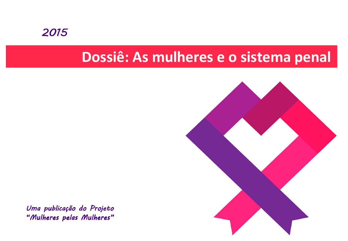 Dossiê: As mulheres e o sistema penal