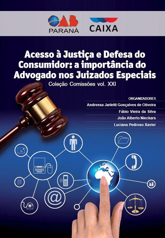 Acesso à Justiça e Defesa do Consumidor: A importância do advogado nos Juizados Especiais
